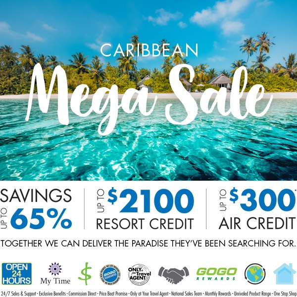 Caribbean Mega Sales save up to 65% up to $2100 resort credit up to $300 air credit together we can deliver the paradise they've been searching for*